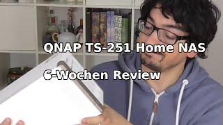 QNAP TS-251 Home NAS nach 6 Wochen | Review | German |