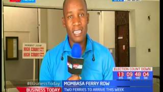 Law suit in court amid raging Mombasa ferry row