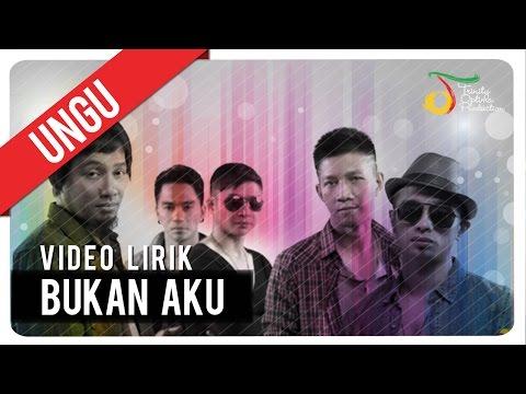 UNGU - Bukan Aku | Video Lirik