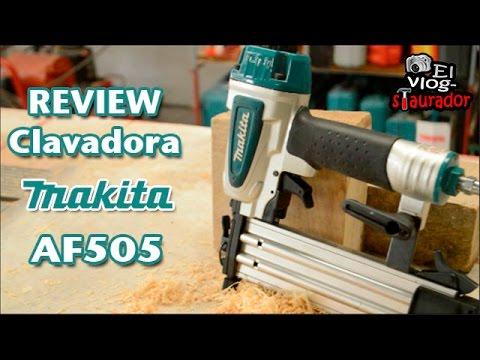Clavadora Makita AF505 -  Revision de la herramienta