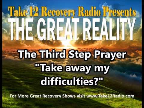 Third Step Prayer Take Away My Difficulties