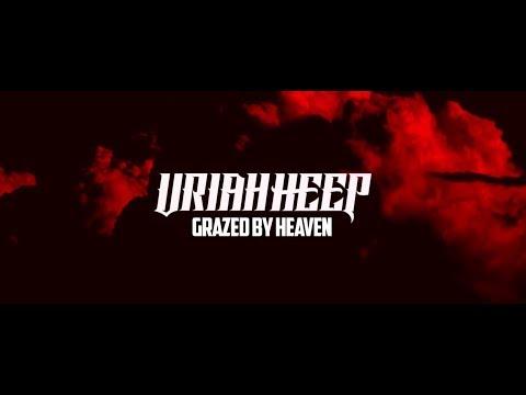"Uriah Heep - ""Grazed By Heaven"""