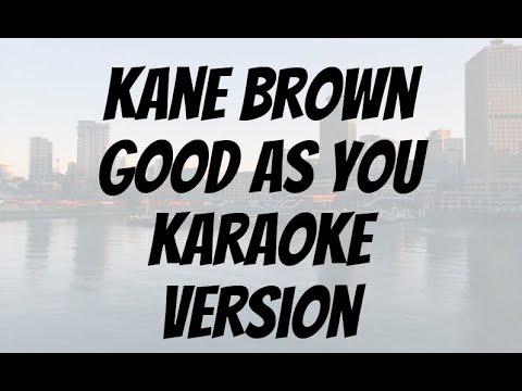 Kane Brown   Good As You Karaoke version(back vocal)