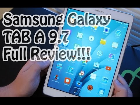 "Samsung Galaxy TAB A 9.7"" FULL REVIEW"