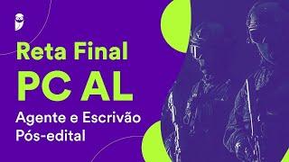 Reta Final PC AL - Agente e Escrivão Pós-edital: Noções de Direito Constitucional