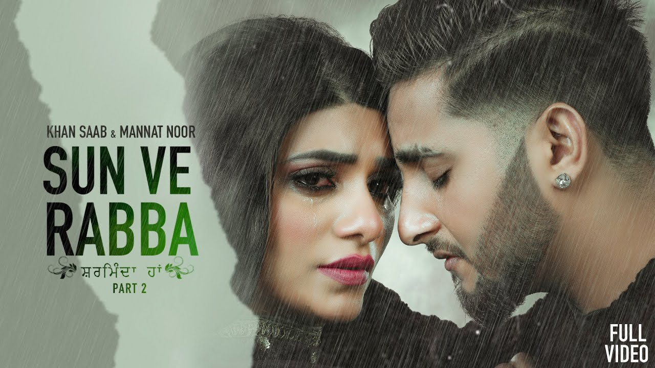 Sharminda Haa: Khan Saab Ft. Mannat Noor | Gurmeet Singh | New Punjabi Songs 2021| Khan Saab & Mannat Noor Lyrics