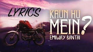 Emiway - Kaun Hu Mein LYRICS / Lyric Video - YouTube