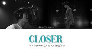 """""""Closer - Win Metawin"""" Lyrics Rom/Eng/Esp"""