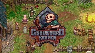 Fantastic Graveyard Building Simulator! - Graveyard Keeper 1.0 Gameplay