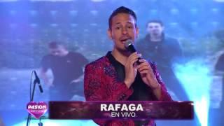 Rafaga en vivo en Pasion especial Domingo 6 8 2017