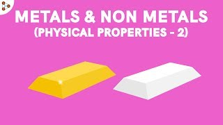 Metals And Nonmetals Physical Properties - Part 2 | Dont Memorise