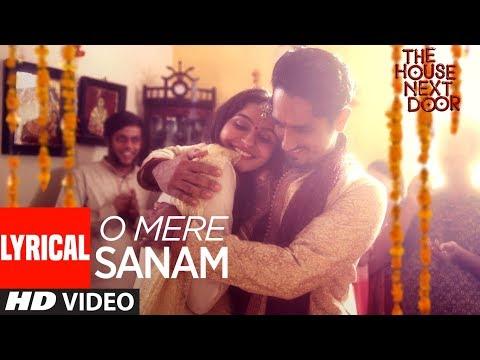 O Mere Sanam Video Song With Lyrics | The House Next Door | Benny Dayal | Girishh G  downoad full Hd Video