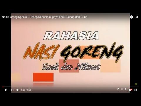 Video Nasi Goreng Special - Resep Rahasia supaya Enak, Sedap dan Gurih
