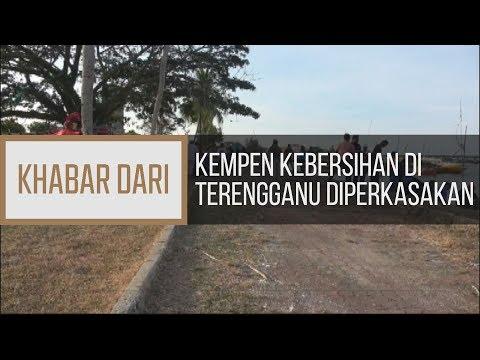 Khabar Dari Terengganu: Kempen kebersihan di Terengganu diperkasakan
