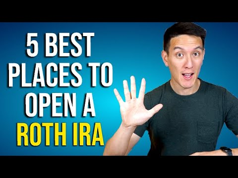 Where to Open a Roth IRA: The Best 5 Places for Beginners
