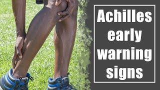 Achilles early warning signs in runners