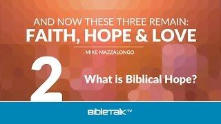 What is Biblical Hope?
