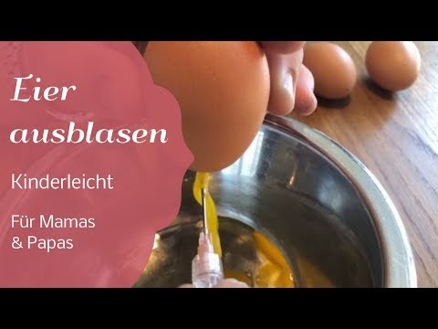 Kinderleicht Eier ausblasen