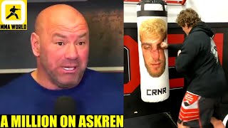 Dana White willing to bet ONE MILLION DOLLARS on Ben Askren to beat Jake Paul,DC on Yan vs Sterling