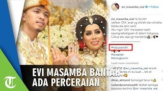 Gunakan Tagar #HidupSendiri di Instagram, Evi Masamba Bantah Ada Perceraian dalam Rumah Tangganya