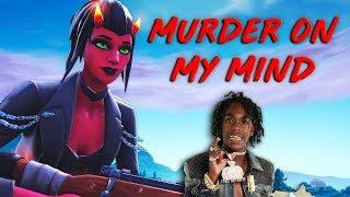 "Fortnite Montage   ""MURDER ON MY MIND"" (YNW Melly)"