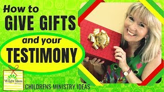 How to give GIFTS and share your TESTIMONY (Christmas Gift Idea) KIDS MINISTRY