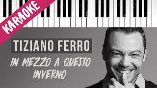Tiziano Ferro | In Mezzo A Questo Inverno  Piano Karaoke Con Testo