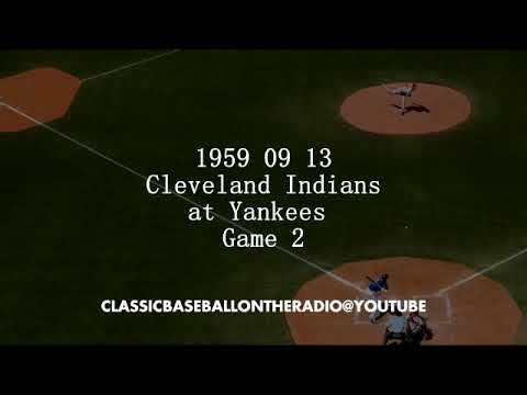 1959 09 13 Cleveland Indians at Yankees Game 2 of DH Radio Broadcast
