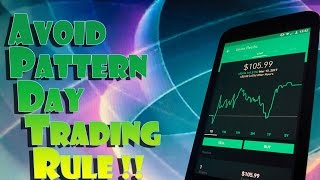 Robinhood APP - How to AVOID the PATTERN DAY TRADER RULE! - For Unlimited DAY TRADING!