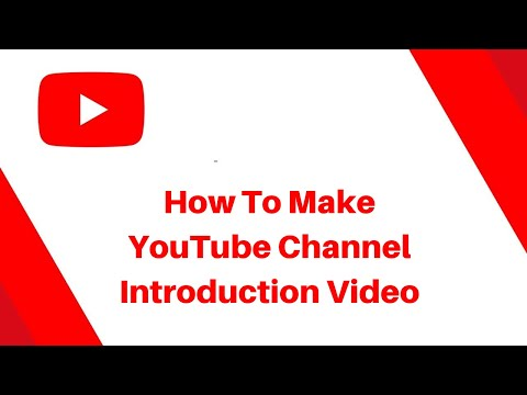 How To Make YouTube Channel Introduction Video