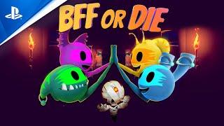 PlayStation BFF or Die - Launch Trailer | PS4 anuncio