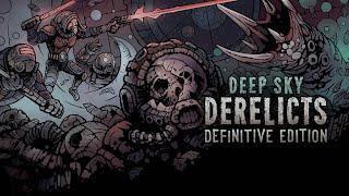 Deep Sky Derelicts: Definitive Edition