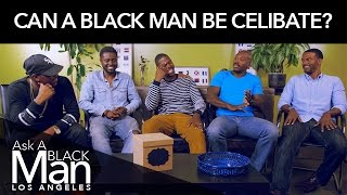 Can A Black Man Be Celibate & Sex With A Different Race?   Ask A Black Man
