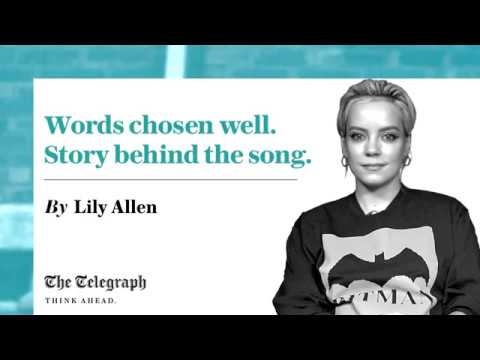 Words chosen well. Story behind the song with Lily Allen