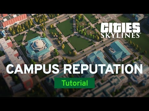 Campus Reputation  with Fluxtrance | Campus Tutorial Part 2 | Cities: Skylines