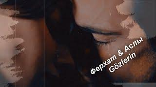 FerAs /Ферхат & Аслы/ Gözlerin (Siyah Beyaz Aşk)