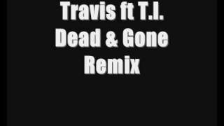 Travis Garland ft T.I. - Dead And Gone Remix