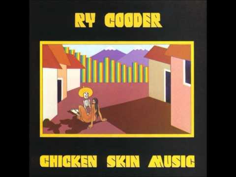 Ry Cooder - Chicken Skin Music - Chloe