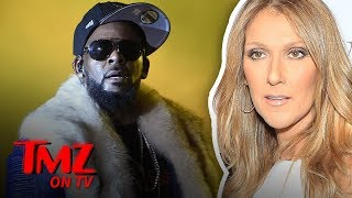Celine Dion Pulls Song 'I'm Your Angel' with R. Kelly from Streaming Services | TMZ TV