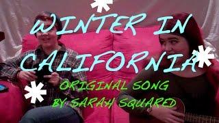 Winter in California - Original Song by Sarah Squared