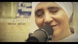 Praise Immersion - Vem curar - Irmã Inês