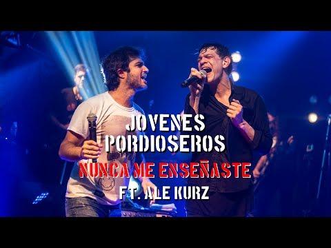 Jóvenes Pordioseros ft. Ale Kurz 'Nunca me enseñaste'