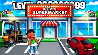 I BUILT A LEVEL 999,999,999 ROBLOX SUPERMARKET