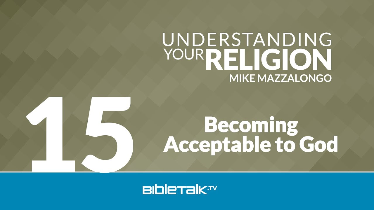 15. Becoming Acceptable to God
