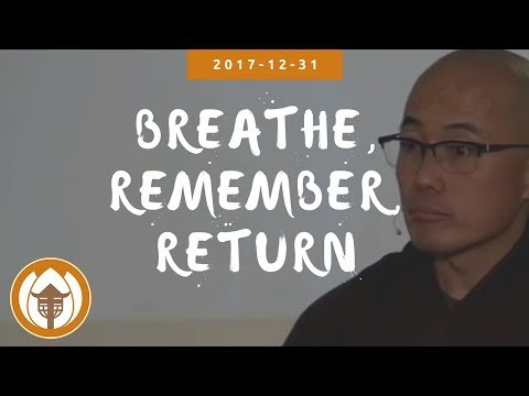 Breathe, Remember, Return: Br. Pháp Dung, New Year's Eve 2017 12 31