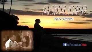 Download lagu Batu Cepe Tonny Pereira Mp3