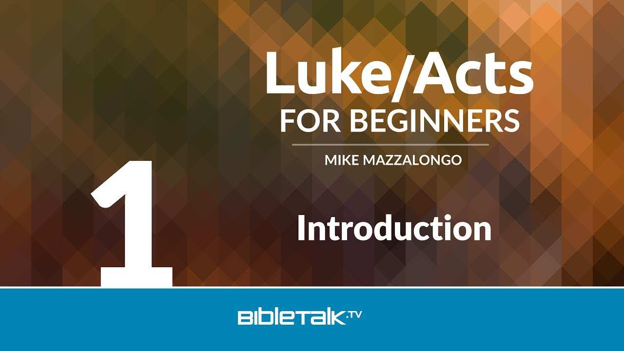 1. Introduction to Luke/Acts