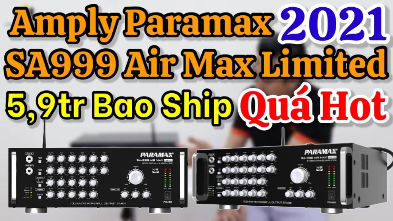 Video giới thiệu về amply Paramax SA999 Air Max Limited 2021