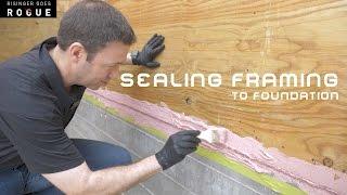 Sealing Framing To Foundation