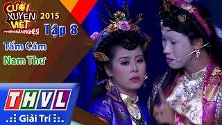 THVL | Cười xuyên Việt - Phiên bản nghệ sĩ 2015 | Tập 8: Tấm Cám - Nam Thư
